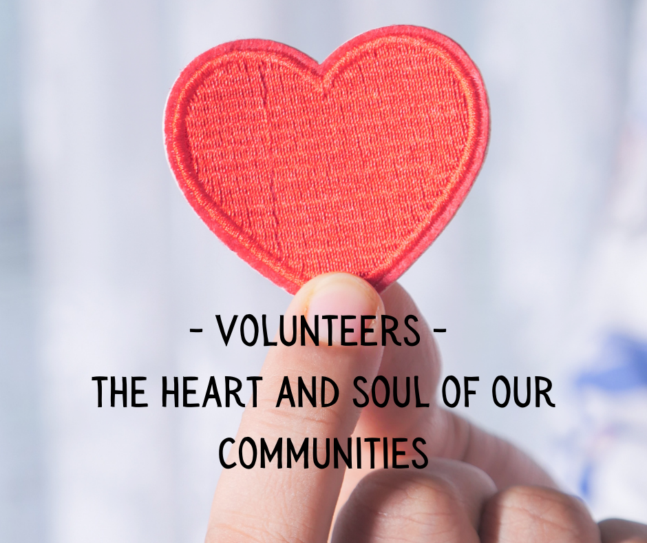Volunteers are the heart and soul of our communities
